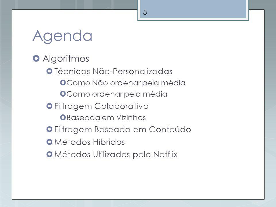 4 Agenda Implementação Filtragem colaborativa baseada em usuários Filtragem colaborativa baseada em itens Ferramentas Estudos de caso Netflix Google AdSense