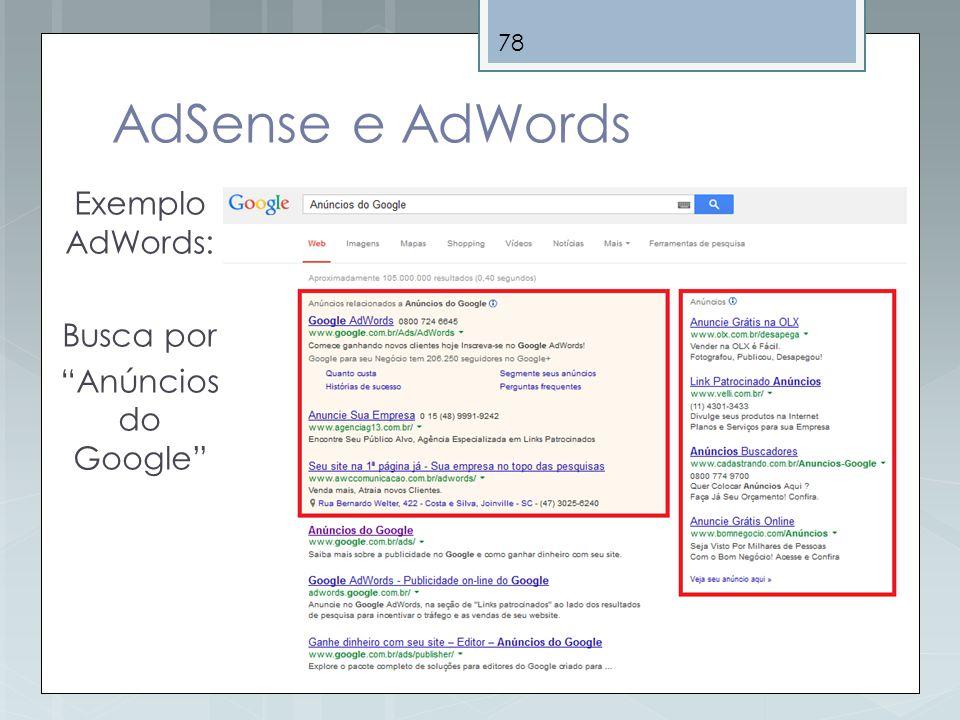 78 AdSense e AdWords Exemplo AdWords: Busca por Anúncios do Google