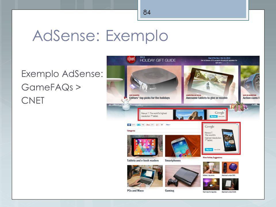 84 AdSense: Exemplo Exemplo AdSense: GameFAQs > CNET