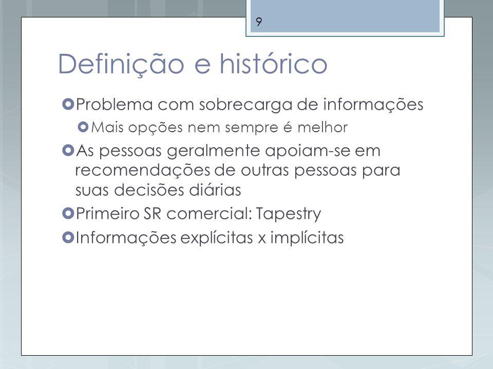 40 Métodos Híbridos A filtragem de informação é baseada na análise do conteúdo do item e no perfil do usuário.