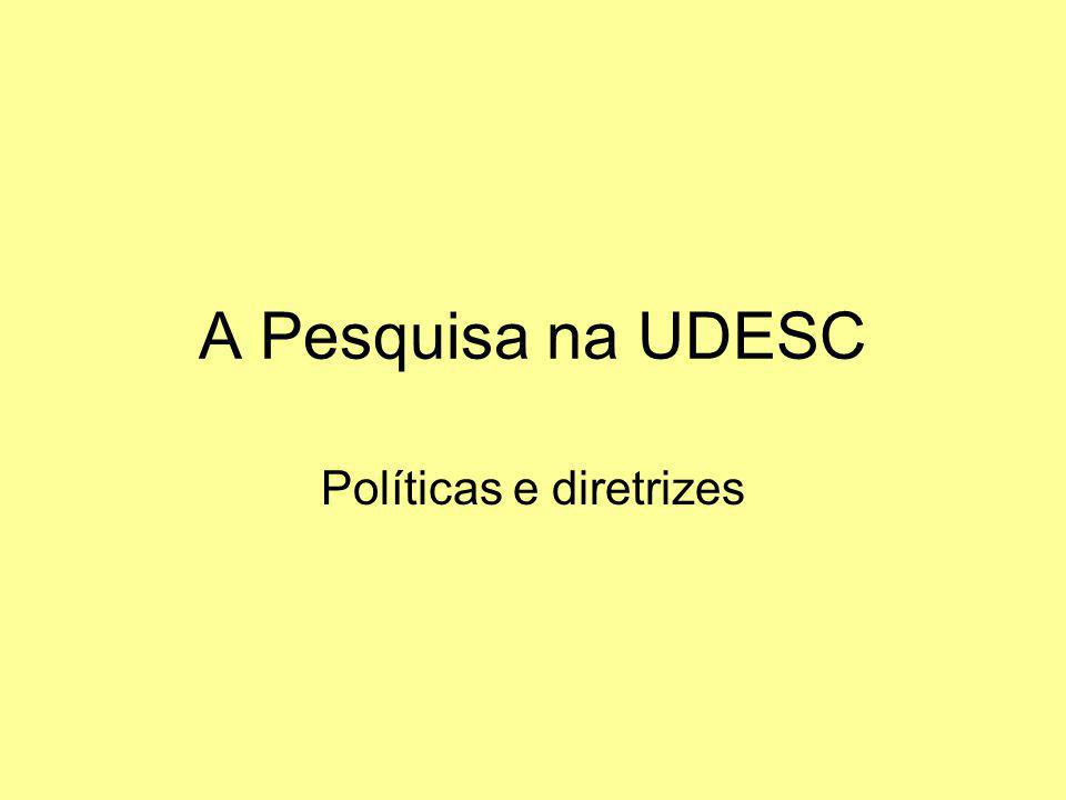 A Pesquisa na UDESC Políticas e diretrizes