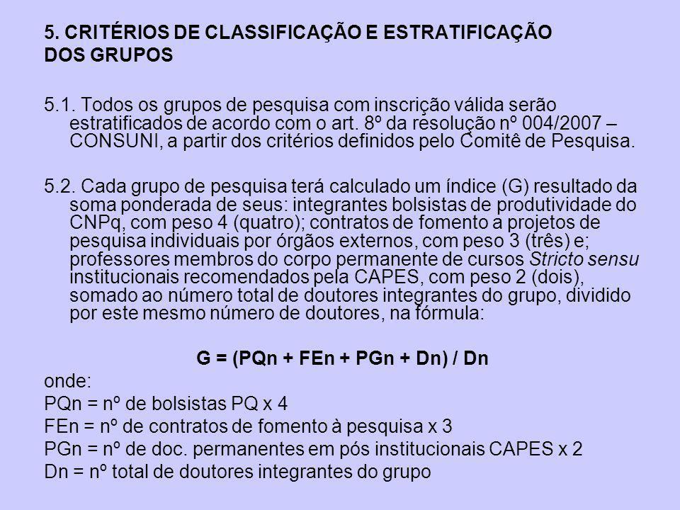 5. CRITÉRIOS DE CLASSIFICAÇÃO E ESTRATIFICAÇÃO DOS GRUPOS 5.1.