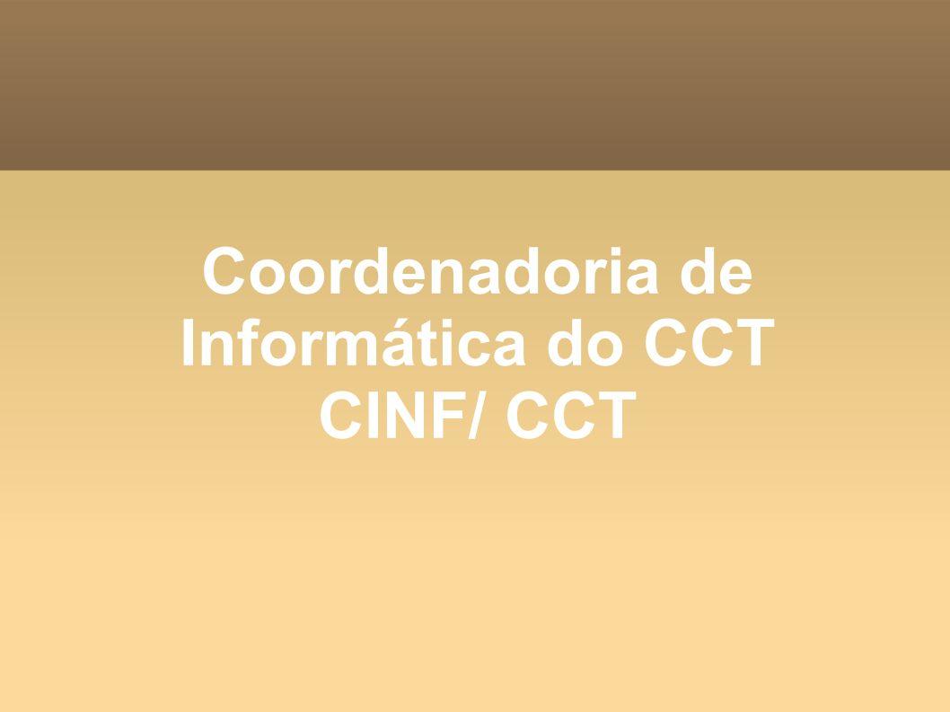 Coordenadoria de Informática do CCT CINF/ CCT