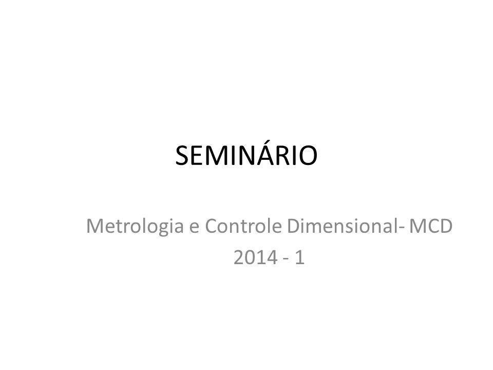 SEMINÁRIO Metrologia e Controle Dimensional- MCD 2014 - 1
