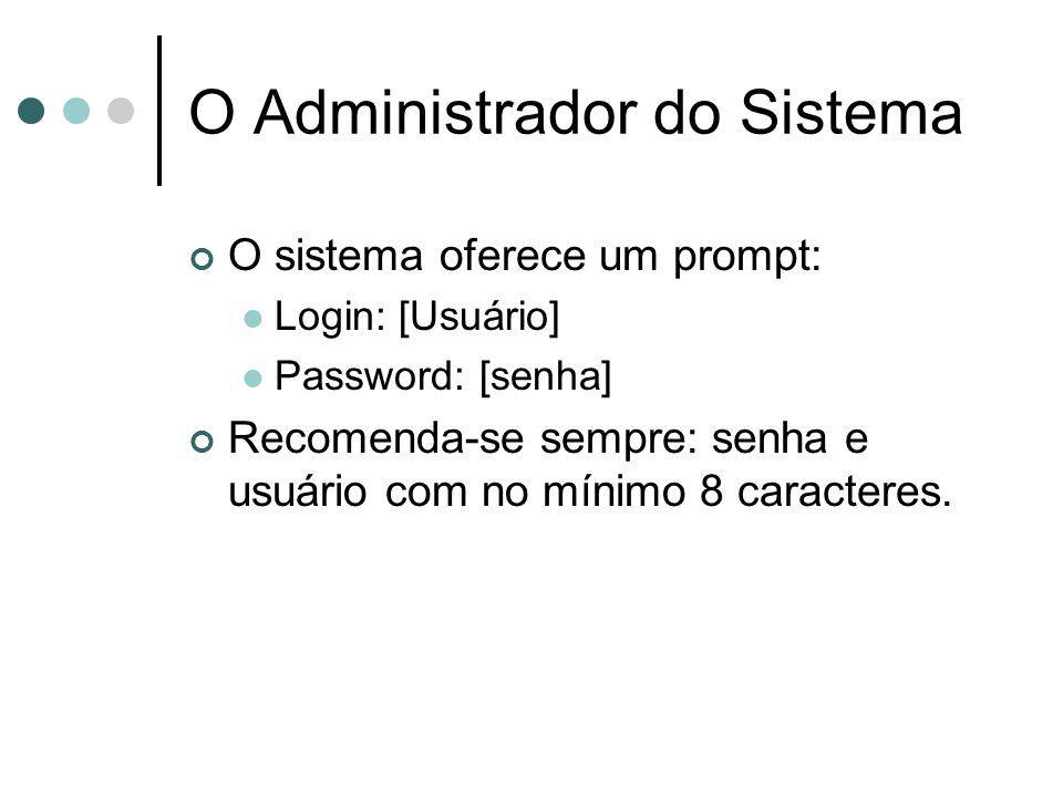 O sistema oferece um prompt: Login: [Usuário] Password: [senha] Recomenda-se sempre: senha e usuário com no mínimo 8 caracteres.