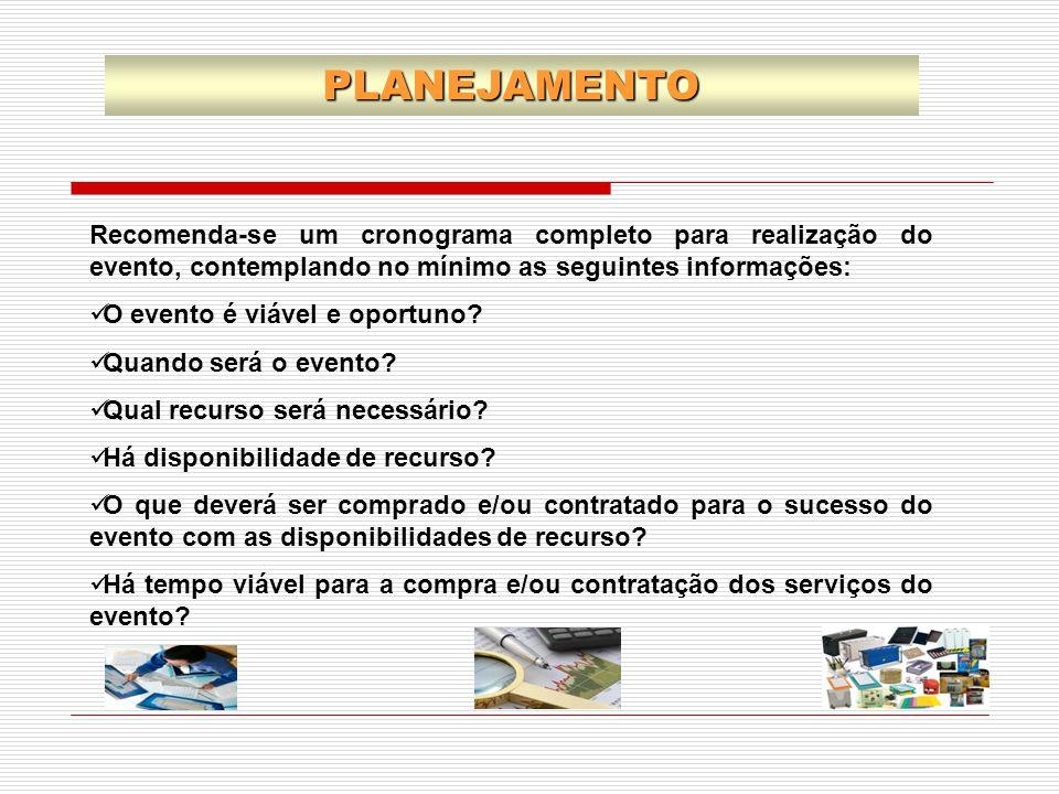 Recomenda-se um cronograma completo para realização do evento, contemplando no mínimo as seguintes informações: O evento é viável e oportuno? Quando s