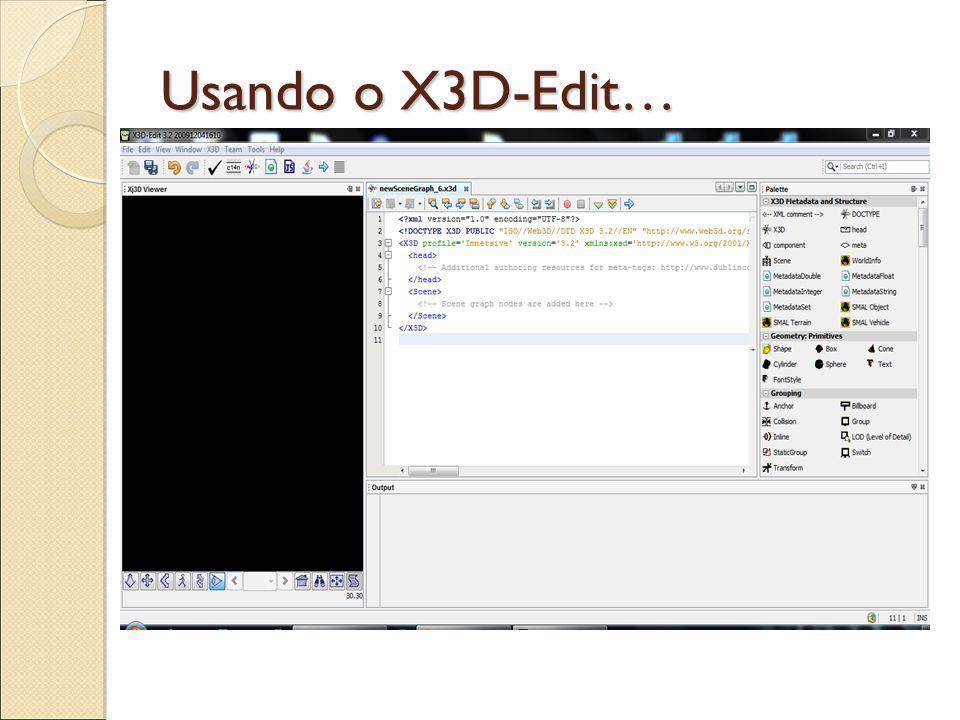 Usando o X3D-Edit…