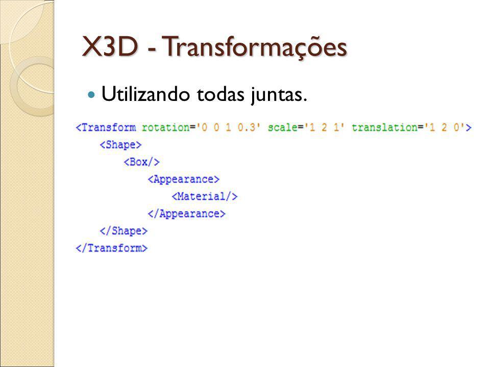 X3D - Transformações Utilizando todas juntas.