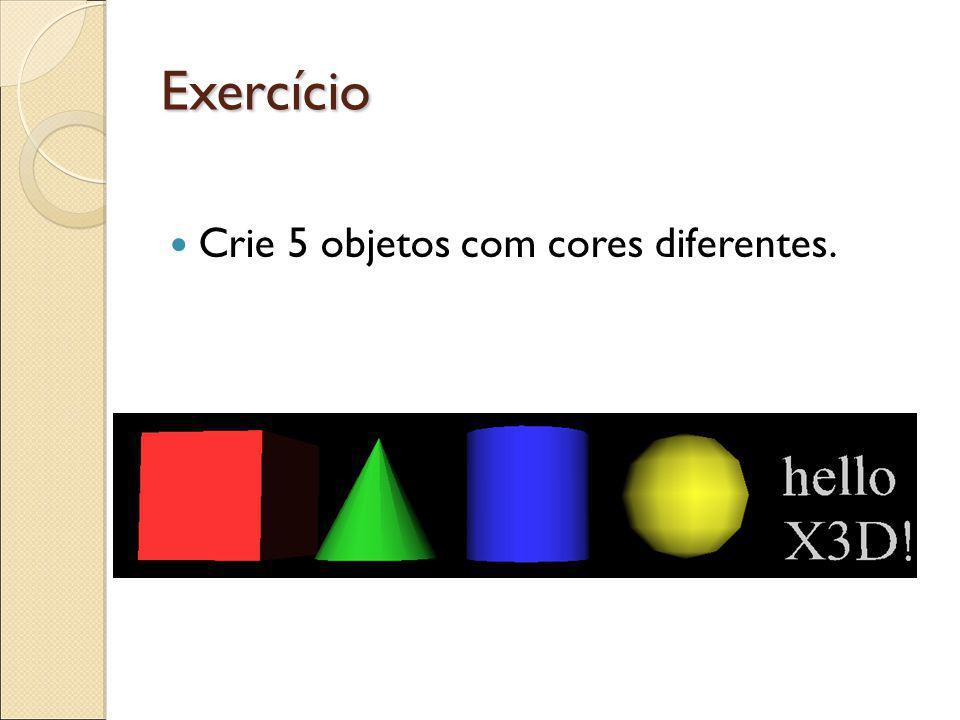 Exercício Crie 5 objetos com cores diferentes.
