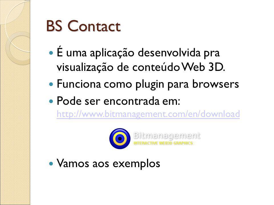 BS Contact É uma aplicação desenvolvida pra visualização de conteúdo Web 3D.