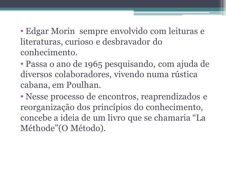 Edgar Morin sempre envolvido com leituras e literaturas, curioso e desbravador do conhecimento. Passa o ano de 1965 pesquisando, com ajuda de diversos