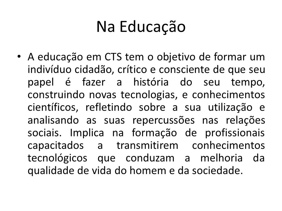 Objetivo Identificar as representações sociais dos professores de Ciências do Ensino Médio quanto às concepções de Ensino/aprendizagem, CTS (Ciência, tecnologia e sociedade) e Prática pedagógica.