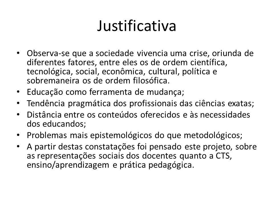 Justificativa Observa-se que a sociedade vivencia uma crise, oriunda de diferentes fatores, entre eles os de ordem científica, tecnológica, social, ec