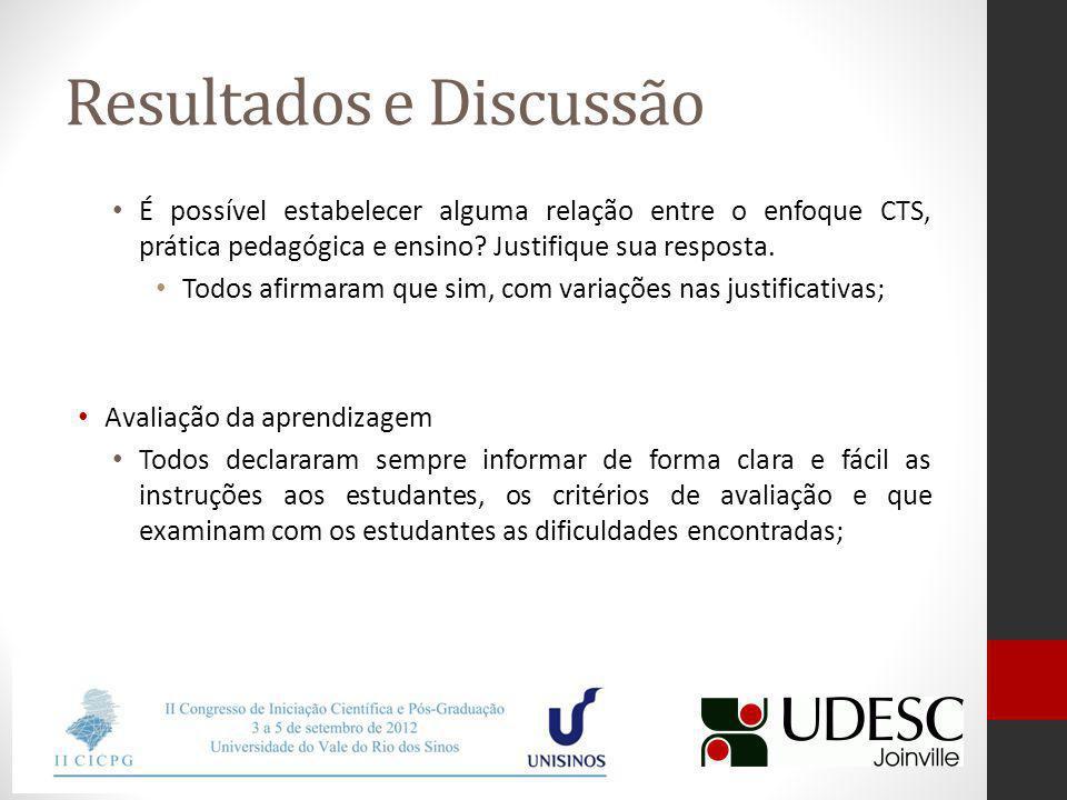 Resultados e Discussão É possível estabelecer alguma relação entre o enfoque CTS, prática pedagógica e ensino.