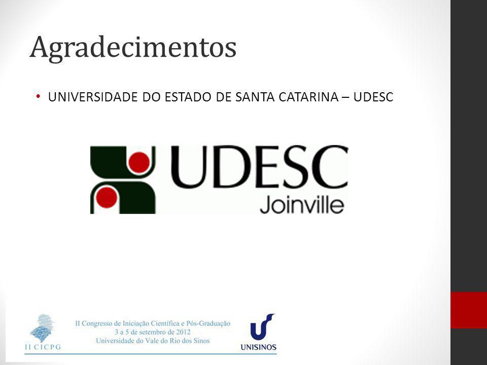 Agradecimentos UNIVERSIDADE DO ESTADO DE SANTA CATARINA – UDESC
