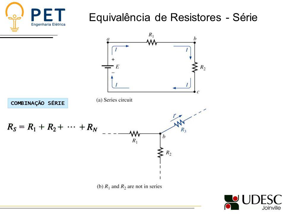 Equivalência de Resistores - Série COMBINAÇÃO SÉRIE
