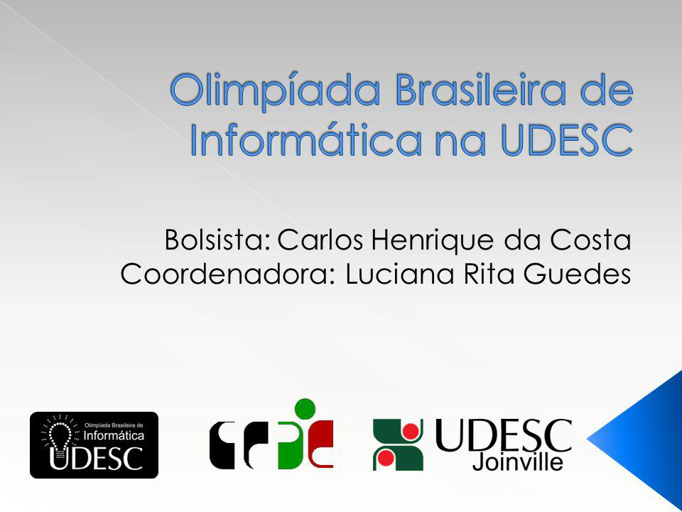 Bolsista: Carlos Henrique da Costa Coordenadora: Luciana Rita Guedes