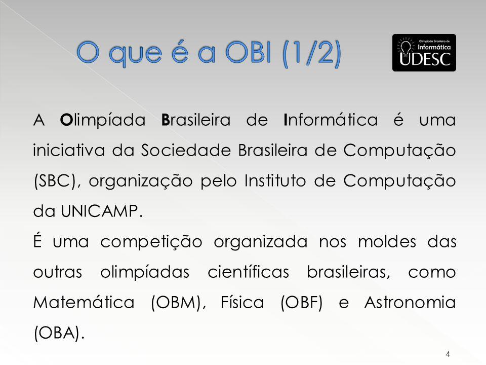 A O limpíada B rasileira de I nformática é uma iniciativa da Sociedade Brasileira de Computação (SBC), organização pelo Instituto de Computação da UNICAMP.
