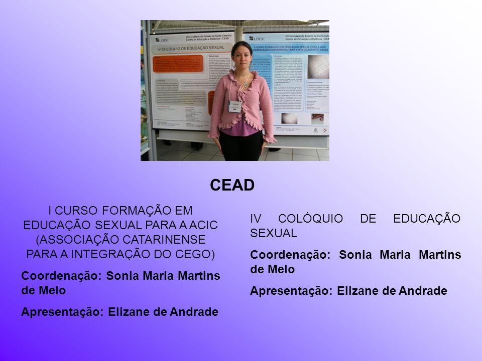 I CURSO FORMAÇÃO EM EDUCAÇÃO SEXUAL PARA A ACIC (ASSOCIAÇÃO CATARINENSE PARA A INTEGRAÇÃO DO CEGO) Coordenação: Sonia Maria Martins de Melo Apresentaç