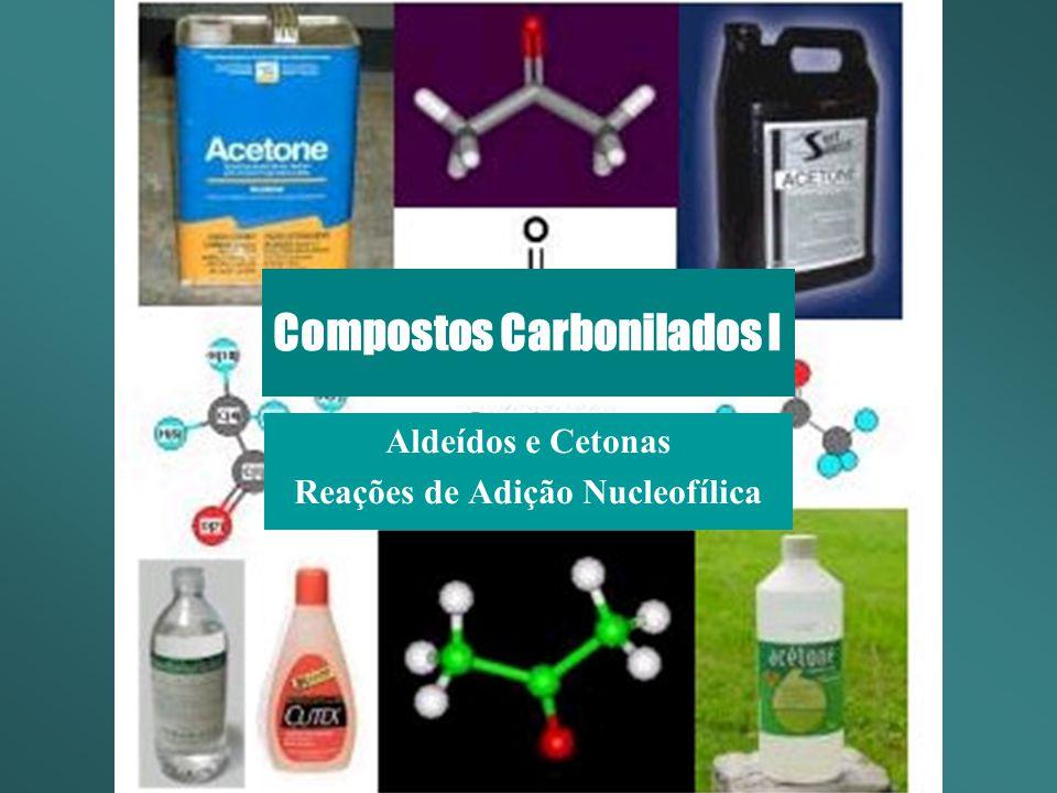 Compostos Carbonilados I Aldeídos e Cetonas Reações de Adição Nucleofílica