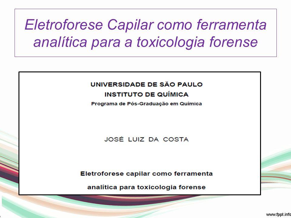 Eletroforese Capilar como ferramenta analítica para a toxicologia forense