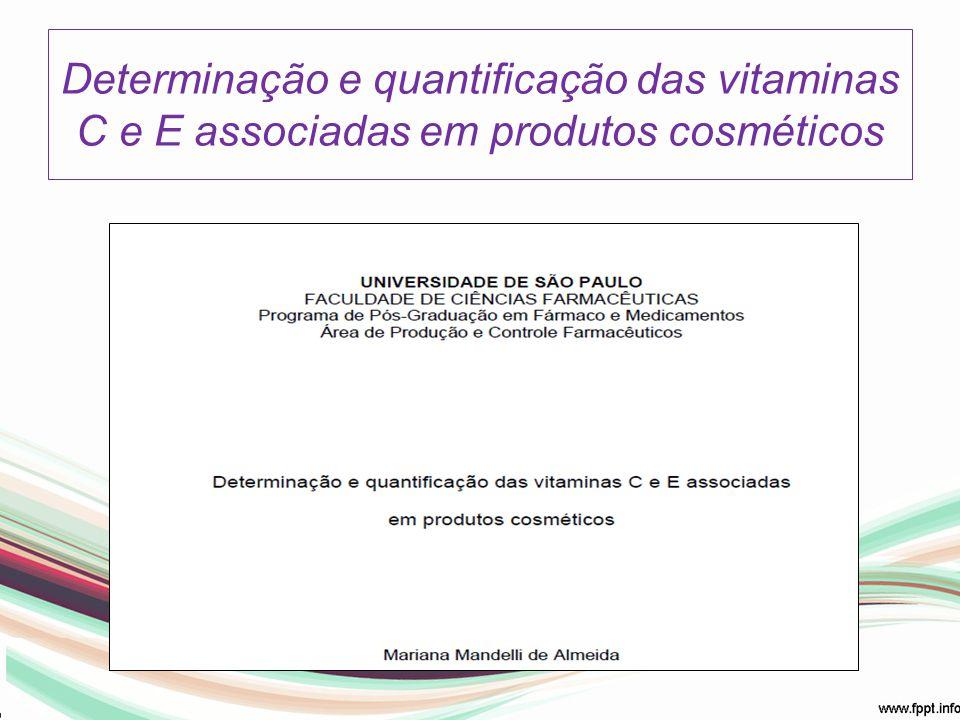 Determinação e quantificação das vitaminas C e E associadas em produtos cosméticos