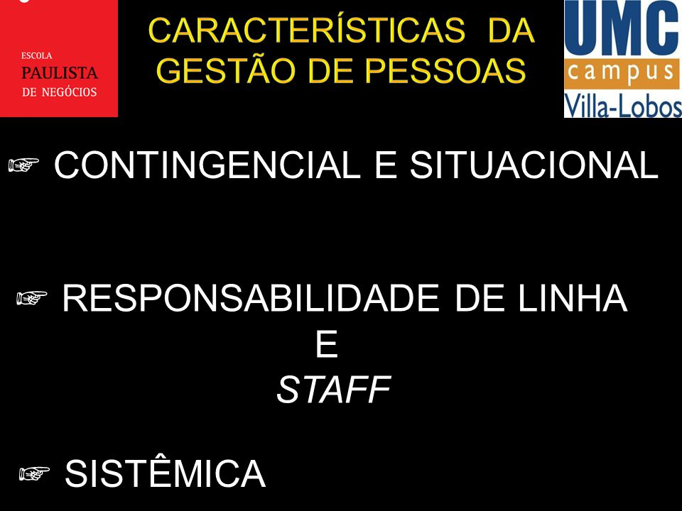 CONTINGENCIAL E SITUACIONAL CONTINGENCIAL E SITUACIONAL RESPONSABILIDADE DE LINHA RESPONSABILIDADE DE LINHAE STAFF STAFF SISTÊMICA SISTÊMICA