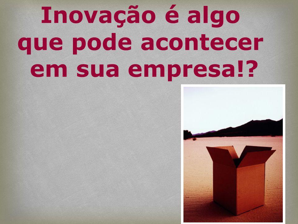 Inovação é algo que pode acontecer em sua empresa!?