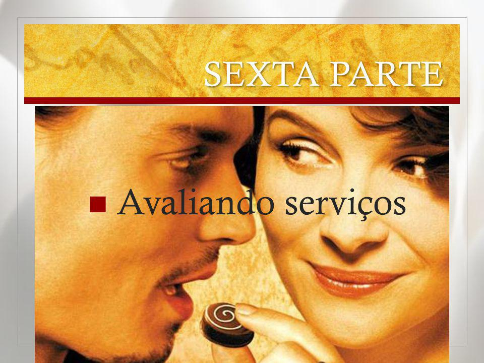 SEXTA PARTE Avaliando serviços