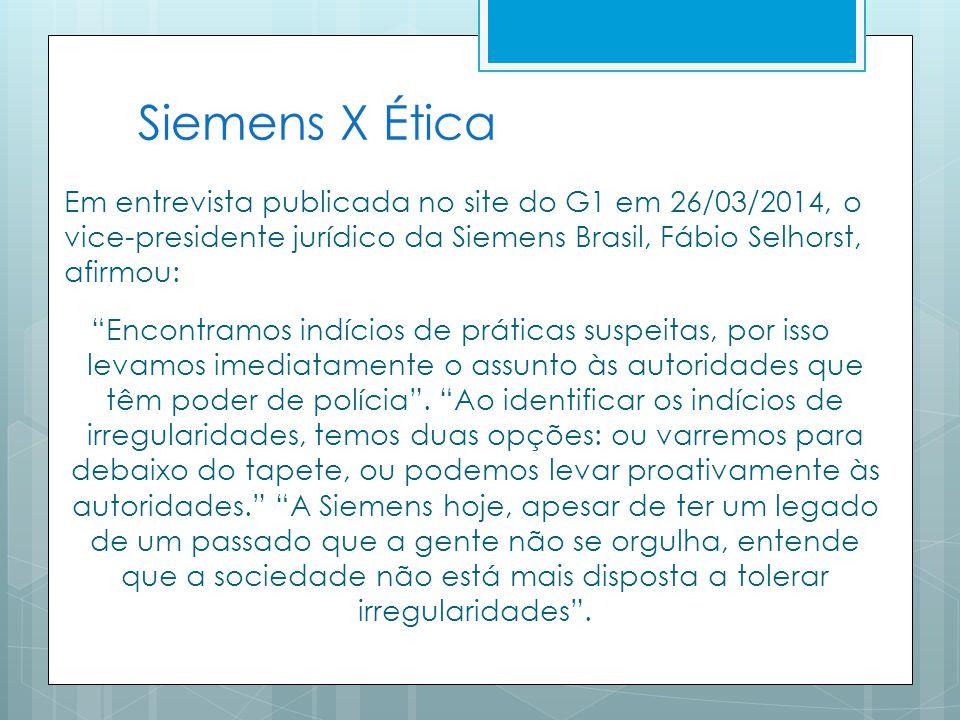 Em entrevista publicada no site do G1 em 26/03/2014, o vice-presidente jurídico da Siemens Brasil, Fábio Selhorst, afirmou: Encontramos indícios de pr