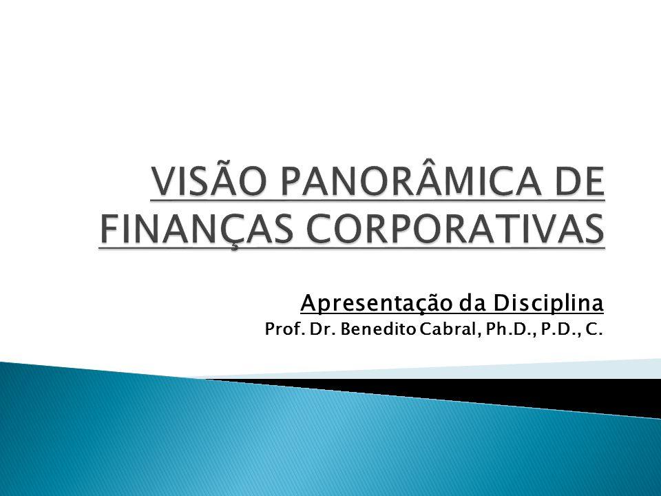 Apresentação da Disciplina Prof. Dr. Benedito Cabral, Ph.D., P.D., C.