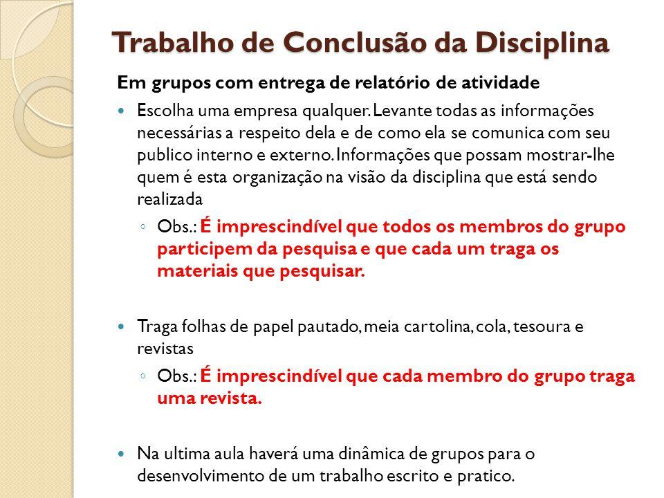 Trabalho de Conclusão da Disciplina Em grupos com entrega de relatório de atividade Escolha uma empresa qualquer. Levante todas as informações necessá