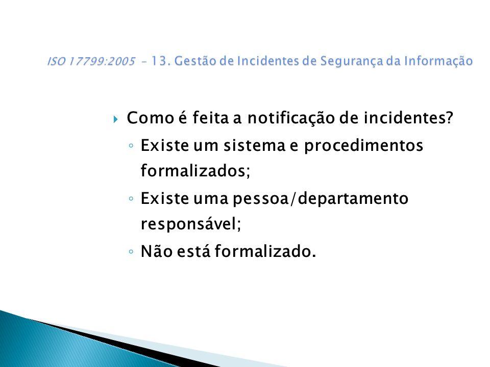 Como é feita a notificação de incidentes.