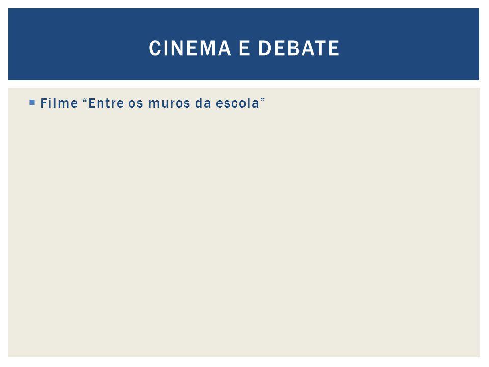 Filme Entre os muros da escola CINEMA E DEBATE