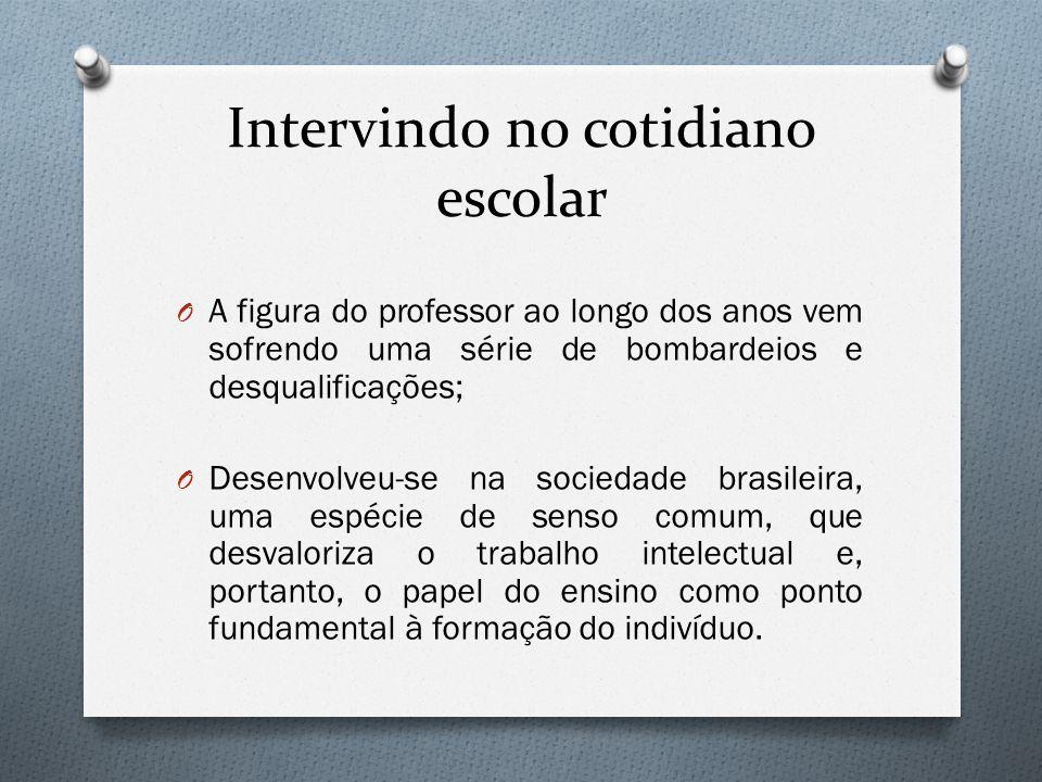 Atividade 2 O É próprio do senso comum fazer avaliações apressadas ou desmotivadoras a respeito do cotidiano escolar.