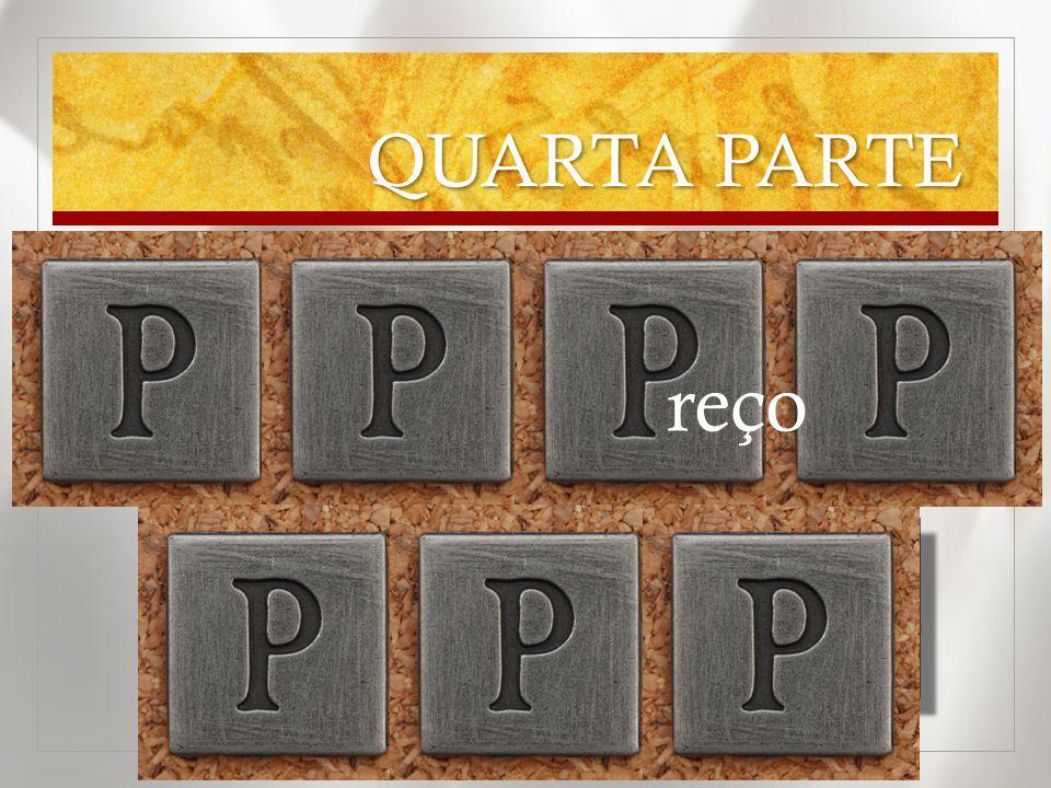 Uma política de preços eficaz é fundamental para o sucesso financeiro da empresa QUARTA PARTE reço
