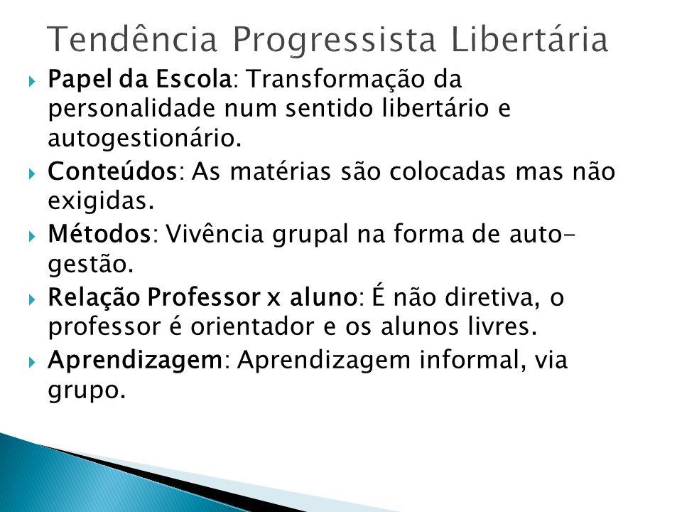 Papel da Escola: Transformação da personalidade num sentido libertário e autogestionário.