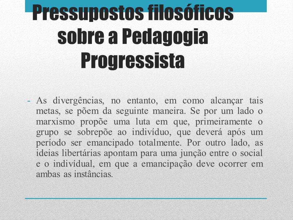Pedagogia Progressista Os conteúdos e pressupostos educacionais têm como base a crítica-social, com o intuito de inserir a ação pedagógica na prática social concreta.