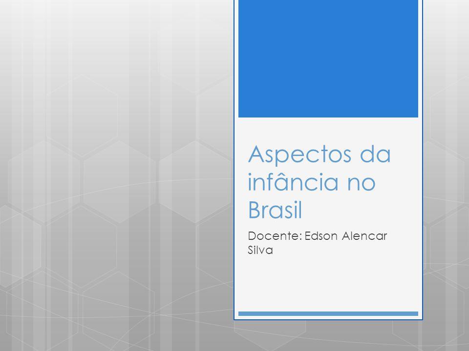 Apresentação do curso A constituição histórica do conceito de infância; História do atendimento da infância no Brasil; Breve história do processo de institucionalização do escolar;