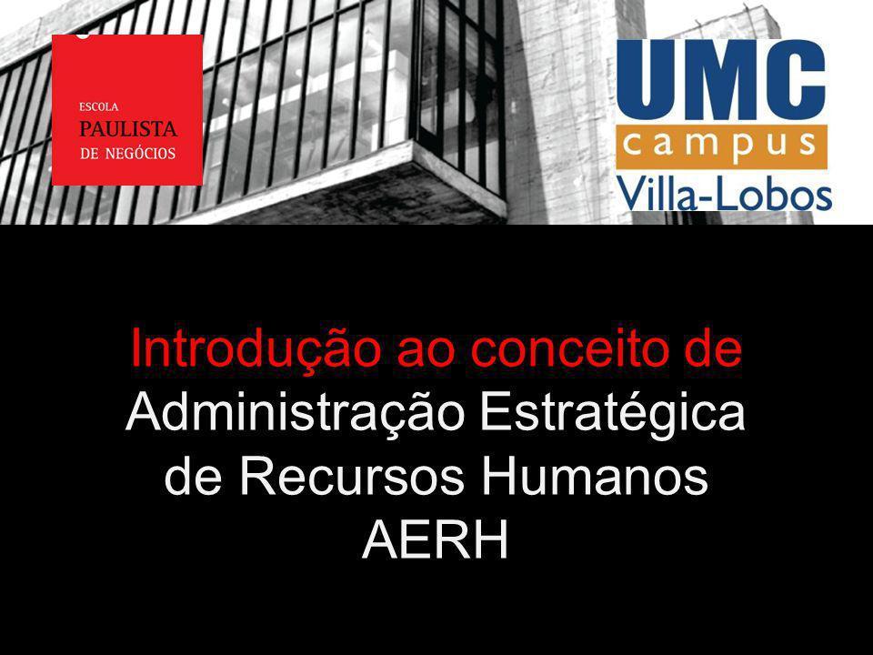 Introdução ao conceito de Administração Estratégica de Recursos Humanos AERH