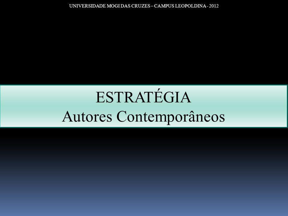 UNIVERSIDADE MOGI DAS CRUZES – CAMPUS LEOPOLDINA - 2012 ESTRATÉGIA Autores Contemporâneos