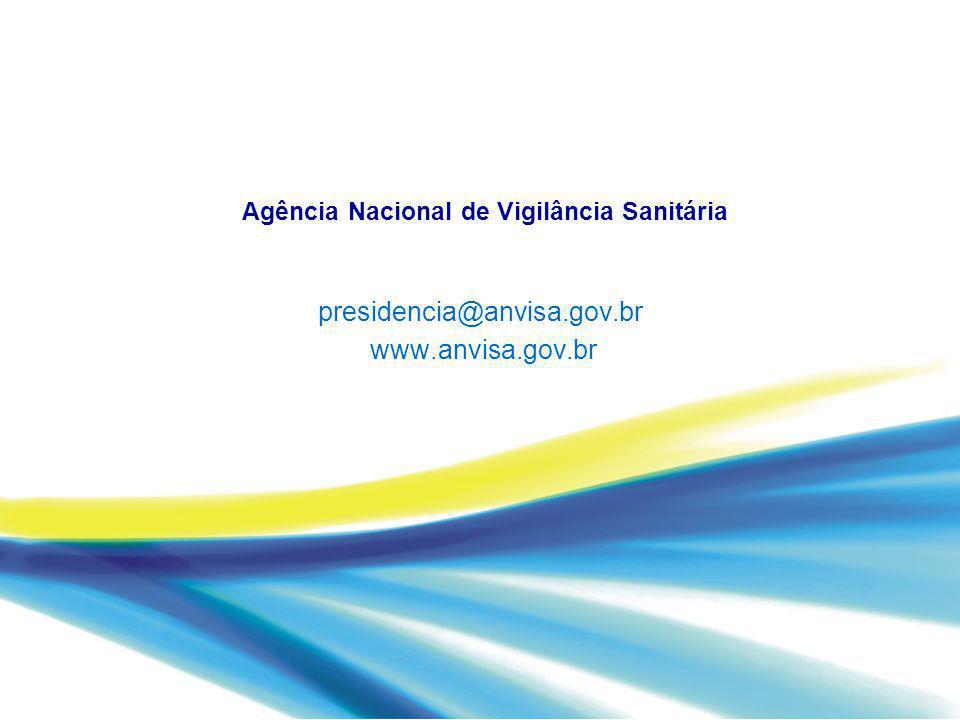presidencia@anvisa.gov.br www.anvisa.gov.br Agência Nacional de Vigilância Sanitária