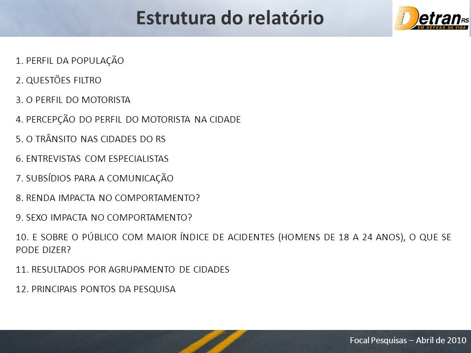 Focal Pesquisas – Abril de 2010 Estrutura do relatório 1.