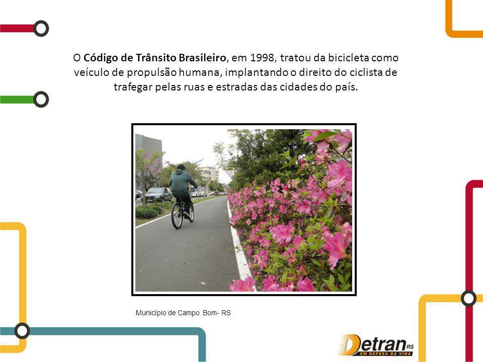 O Código de Trânsito Brasileiro, em 1998, tratou da bicicleta como veículo de propulsão humana, implantando o direito do ciclista de trafegar pelas ru