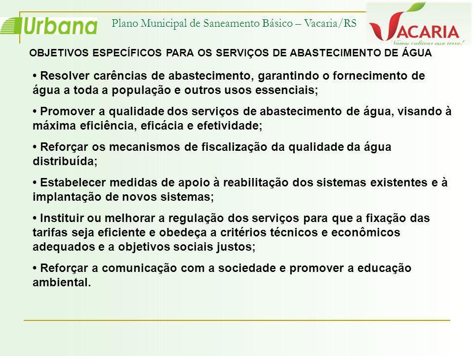 Plano Municipal de Saneamento Básico – Vacaria/RS Objetivo 1.3 INSTALAR SISTEMAS AUTOMÁTICOS DE DESINFECÇÃO EM TODOS OS POÇOS DE CAPTAÇÃO DE ÁGUA SUBTERRÂNEA.