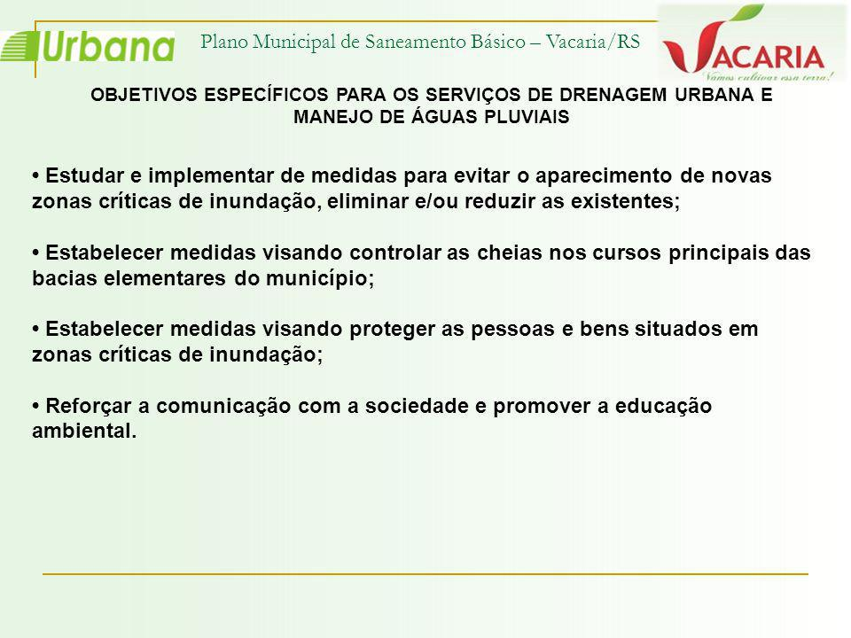 Plano Municipal de Saneamento Básico – Vacaria/RS Objetivo 2.1 Identificar as ligações clandestinas de esgotamento sanitário no sistema de drenagem pluvial urbana e regularizá-las.