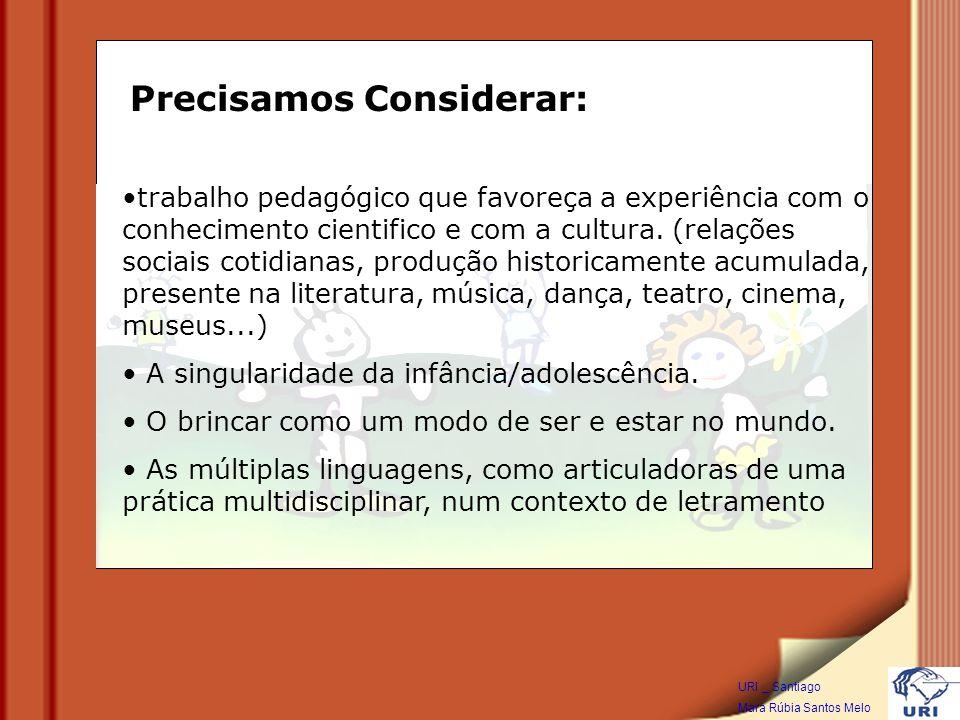 trabalho pedagógico que favoreça a experiência com o conhecimento cientifico e com a cultura.