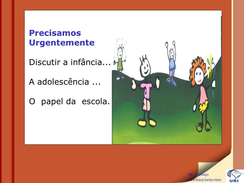 Precisamos Urgentemente Discutir a infância...A adolescência...