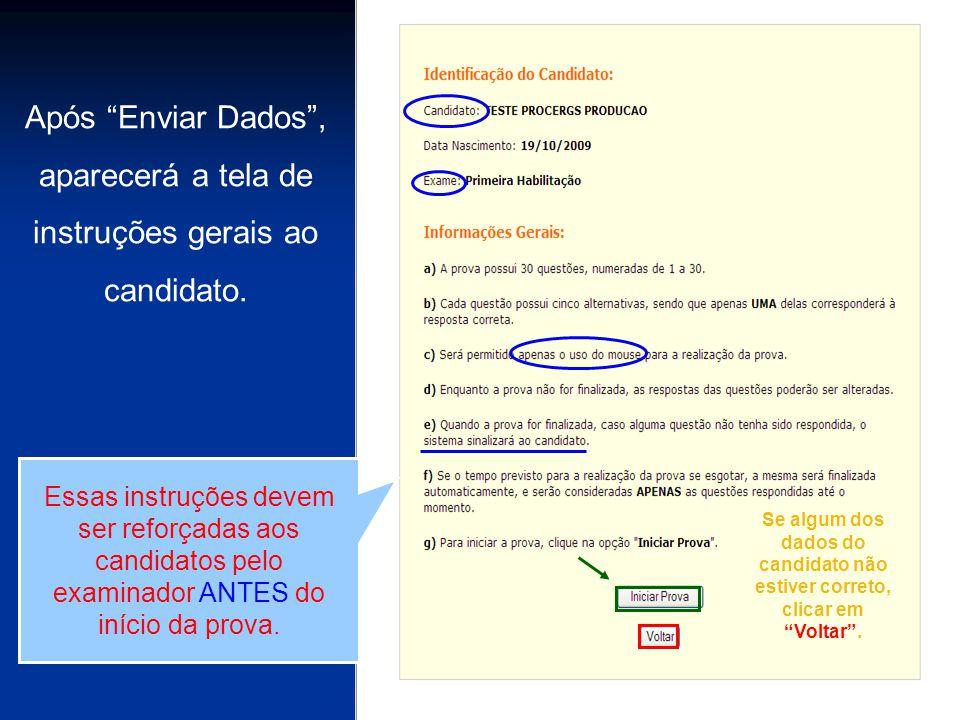 Após Enviar Dados, aparecerá a tela de instruções gerais ao candidato. Se algum dos dados do candidato não estiver correto, clicar em Voltar. Essas in
