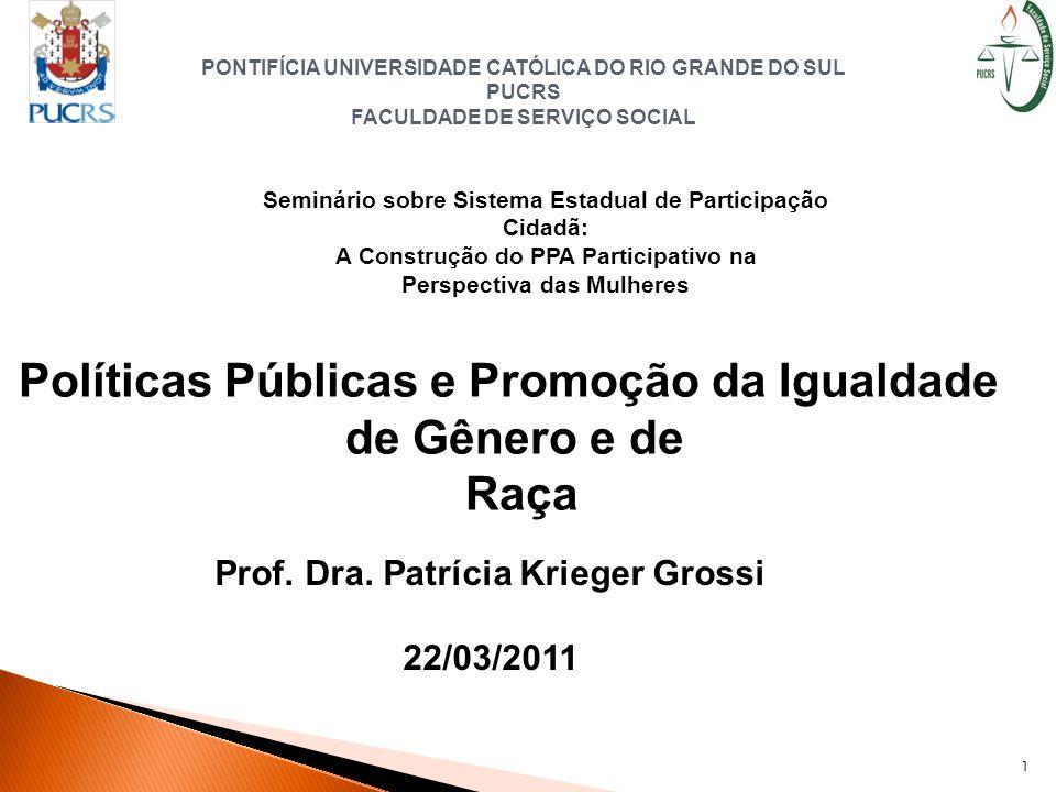 PONTIFÍCIA UNIVERSIDADE CATÓLICA DO RIO GRANDE DO SUL PUCRS FACULDADE DE SERVIÇO SOCIAL 1 Seminário sobre Sistema Estadual de Participação Cidadã: A C